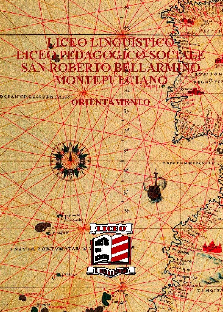 Liceo linguistico         e liceo pedagogico-sociale         «S. Roberto Bellarmino»                         Via dello Sta...