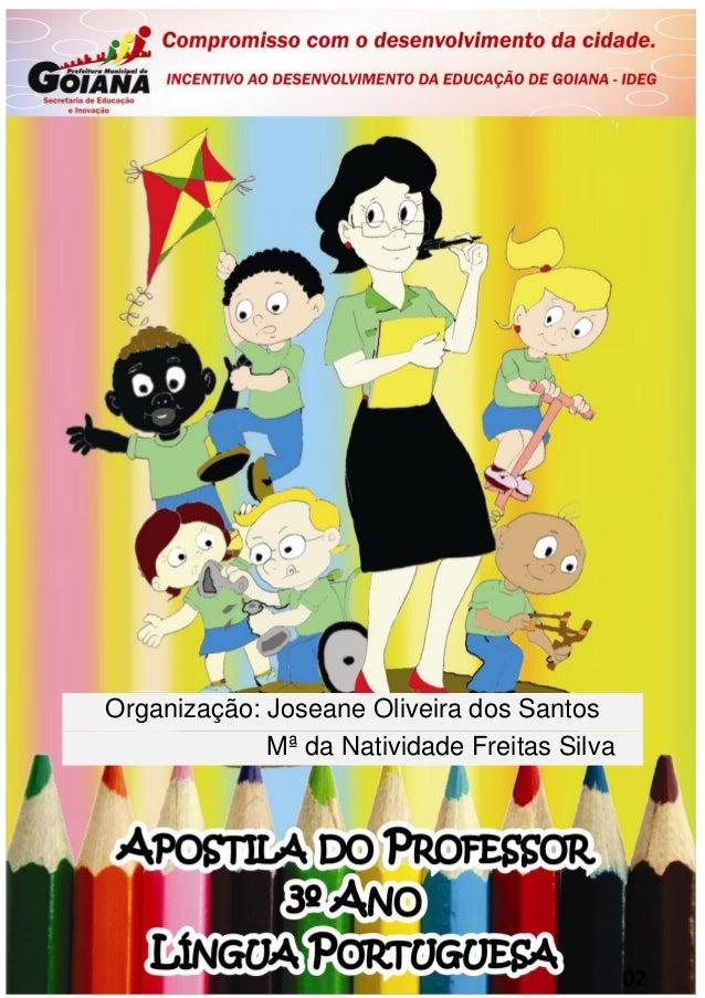 1 Organização: Joseane Oliveira dos Santos Mª da Natividade Freitas Silva