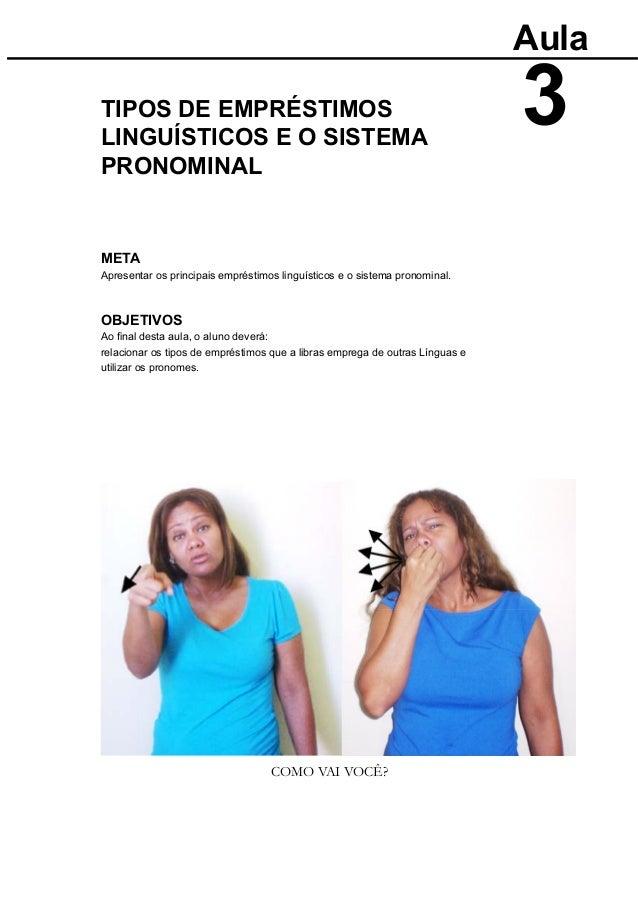 Aula PRONOMINAL META OBJETIVOS utilizar os pronomes.