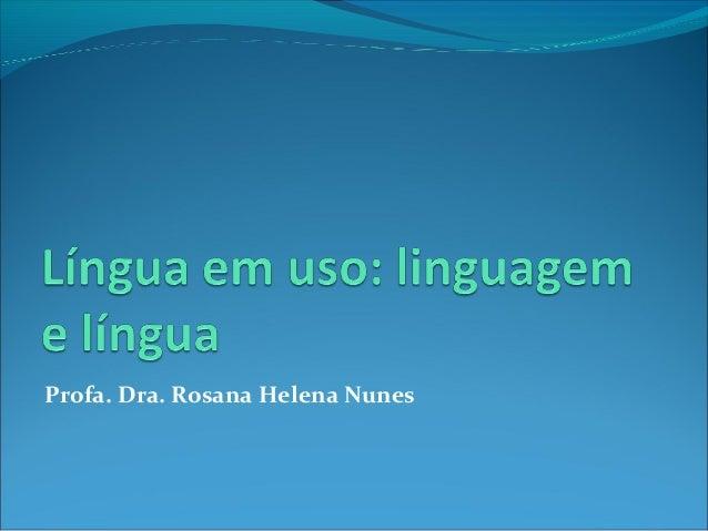 Profa. Dra. Rosana Helena Nunes
