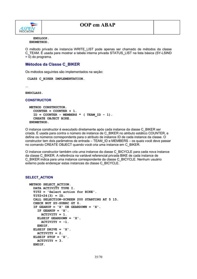 35/70 OOP em ABAP ENDLOOP. ENDMETHOD. O método privado de instancia WRITE_LIST pode apenas ser chamado de métodos da class...