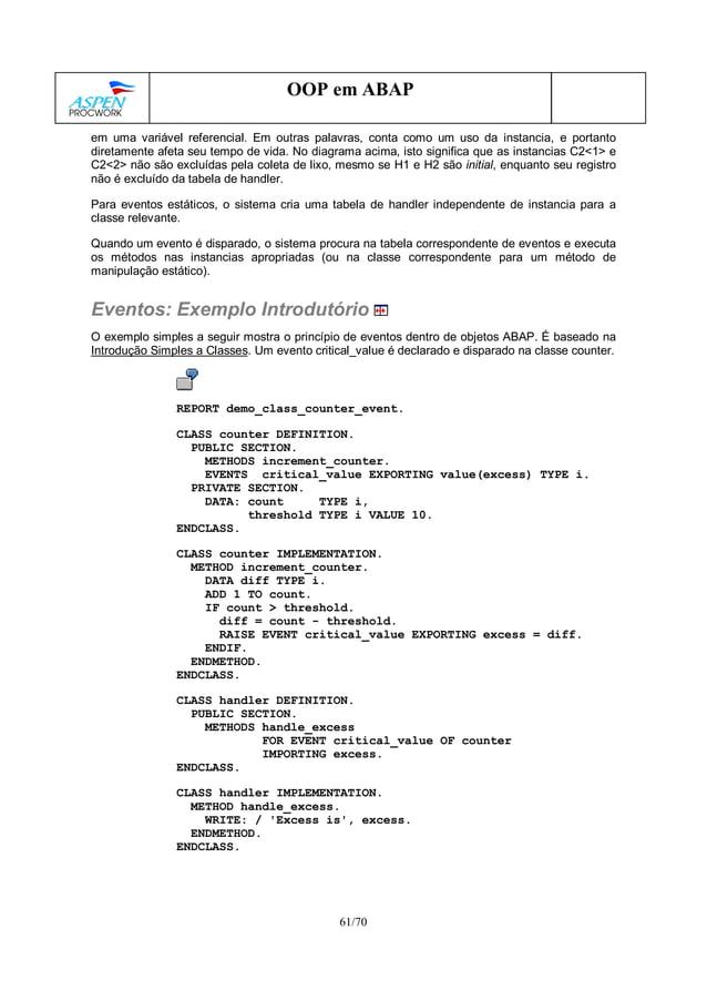 61/70 OOP em ABAP em uma variável referencial. Em outras palavras, conta como um uso da instancia, e portanto diretamente ...