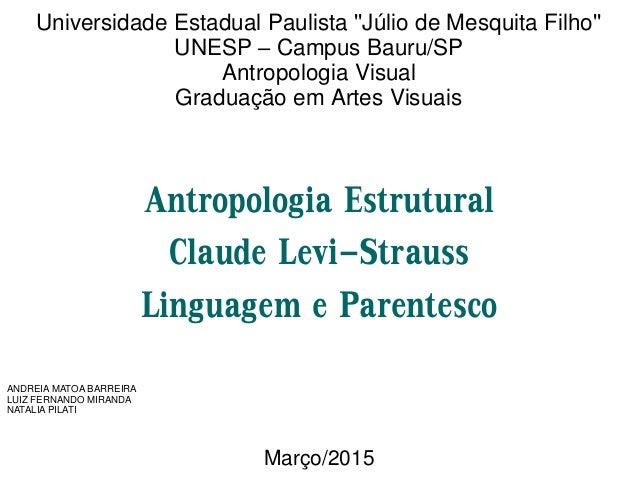 Universidade Estadual Paulista ''Júlio de Mesquita Filho'' UNESP – Campus Bauru/SP Antropologia Visual Graduação em Artes ...