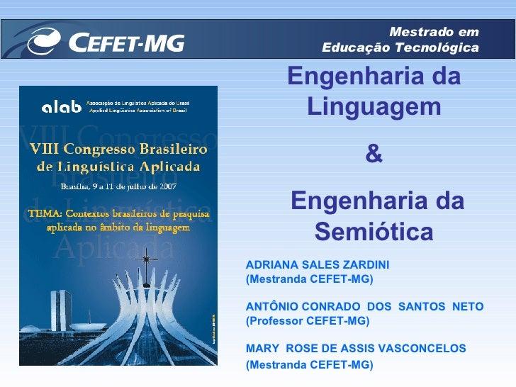 ADRIANA SALES ZARDINI (Mestranda CEFET-MG) ANTÔNIO CONRADO  DOS  SANTOS  NETO  (Professor CEFET-MG) MARY  ROSE DE ASSIS VA...