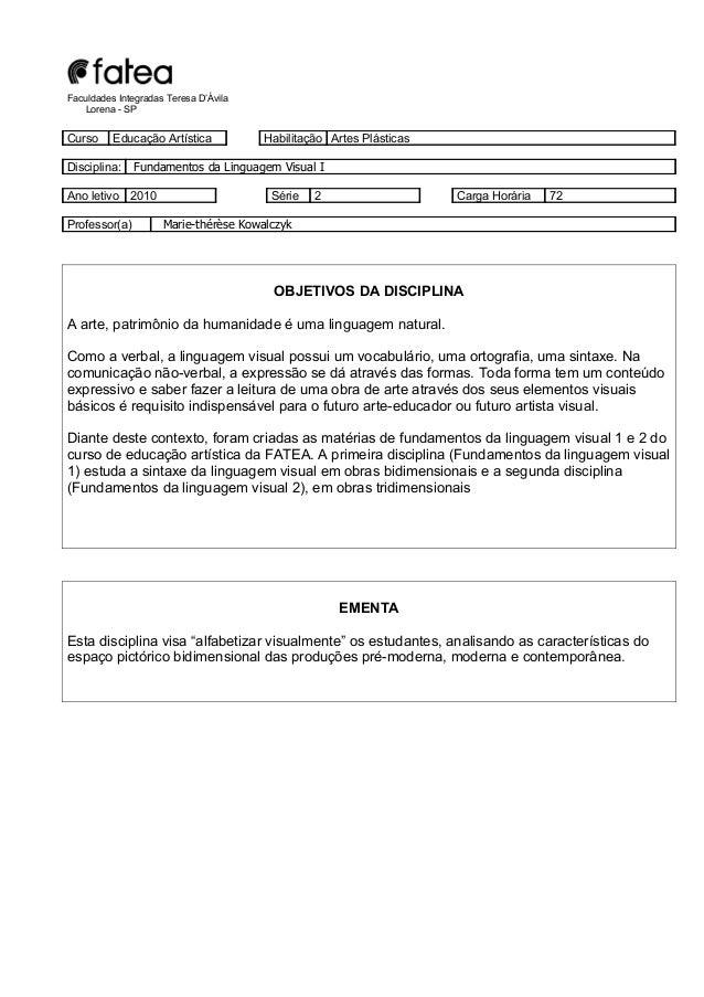 Faculdades Integradas Teresa D'Ávila Lorena - SP Curso Educação Artística Habilitação Artes Plásticas Disciplina: Fundamen...