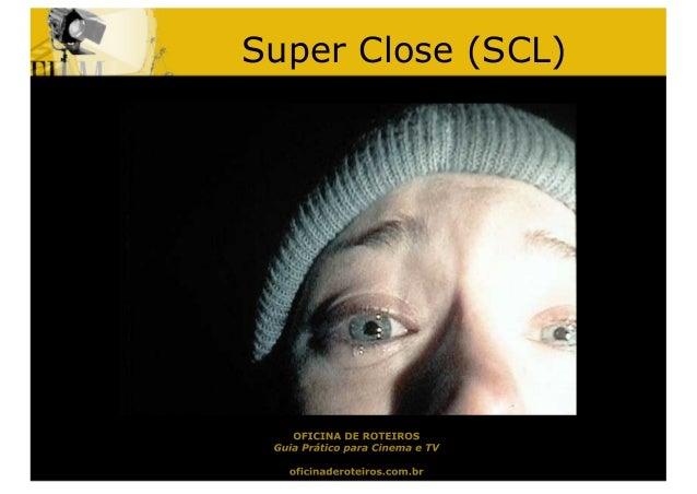 Super Close (SCL)
