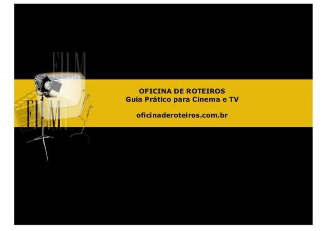 OFICINA DE ROTEIROSGuia Prático para Cinema e TVoficinaderoteiros.com.br