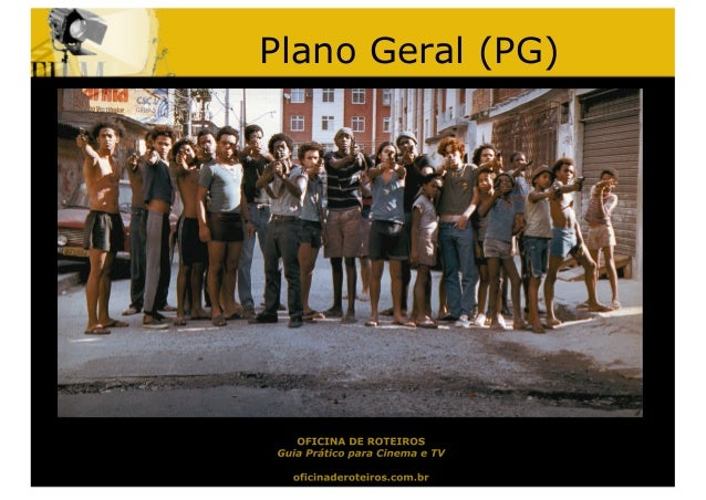 Plano Geral (PG)