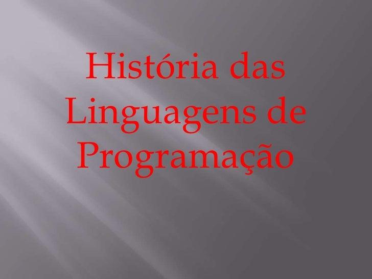 História das Linguagens de Programação<br />