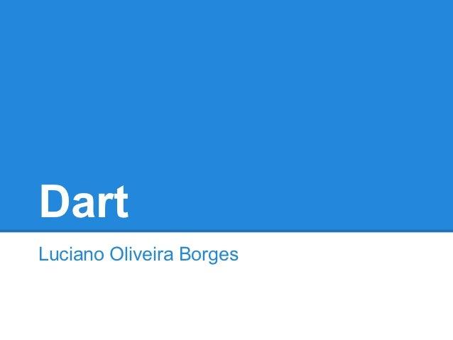 DartLuciano Oliveira Borges