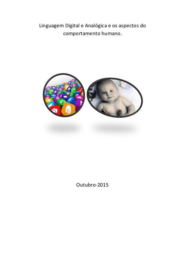 Linguagem Digital e Analógica e os aspectos do comportamento humano. Outubro-2015