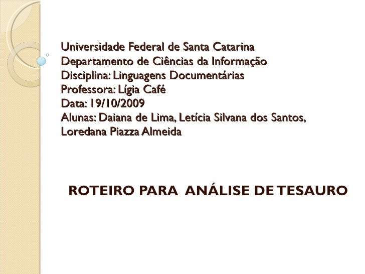 Universidade Federal de Santa Catarina Departamento de Ciências da Informação Disciplina: Linguagens Documentárias Profess...