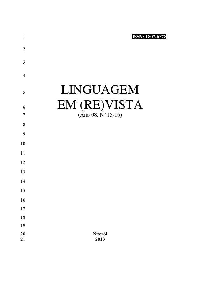 ISSN: 1807-63781 2 3 4 LINGUAGEM5 EM (RE)VISTA6 (Ano 08, No 15-16)7 8 9 10 11 12 13 14 15 16 17 18 19 Niterói20 201321