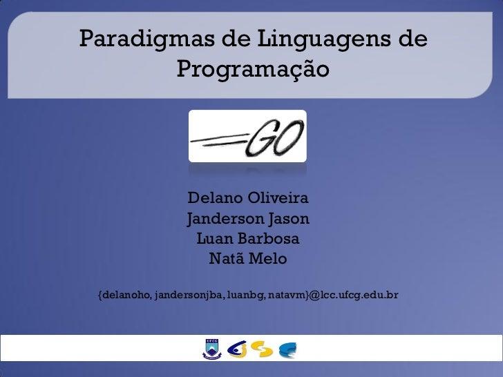 Paradigmas de Linguagens de       Programação                 Delano Oliveira                 Janderson Jason             ...