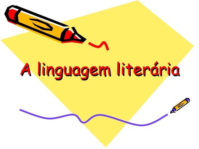 A linguagem literária