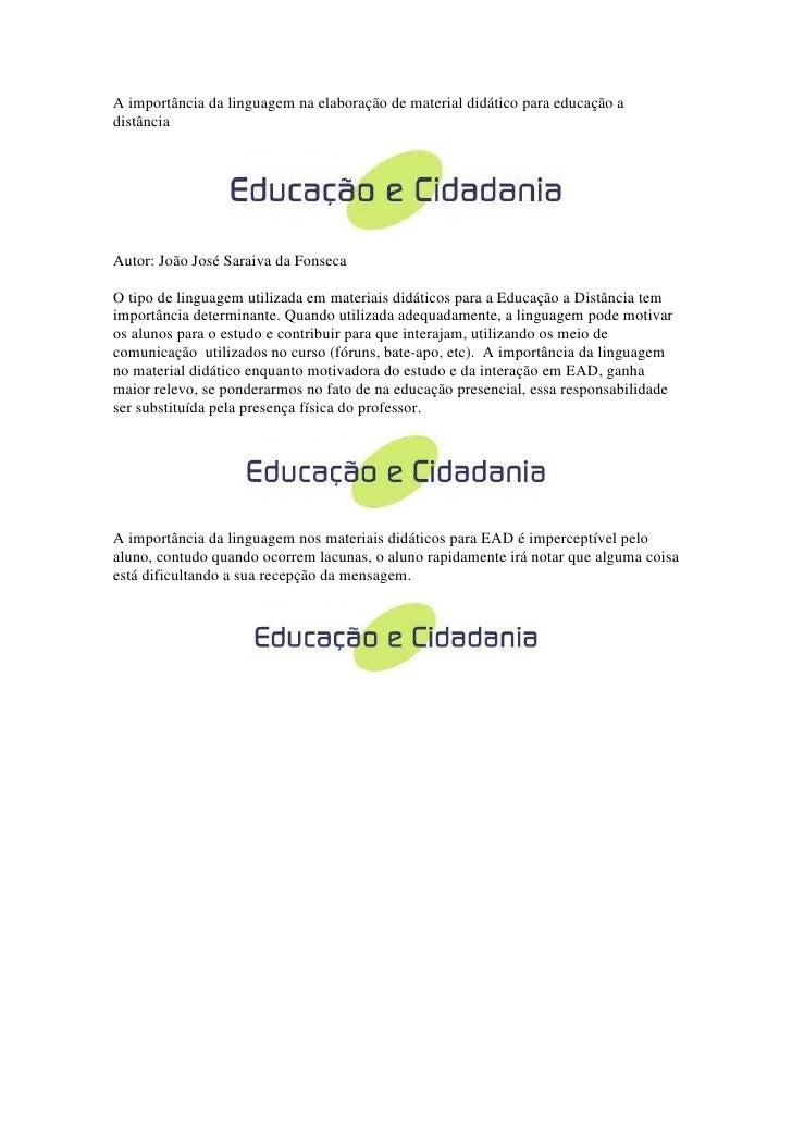 A importância da linguagem na elaboração de material didático para educação a distância     Autor: João José Saraiva da Fo...