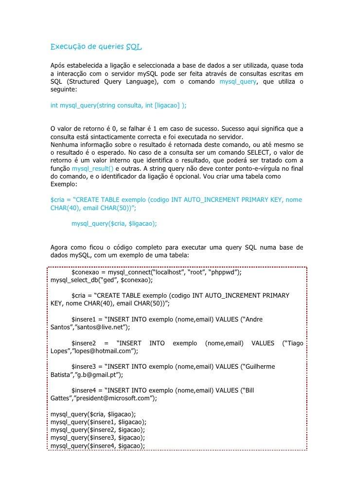 Query SELECT  Ao executar uma query SQL SELECT através do comando mysql_query, o identificador do resultado deve ser armaz...