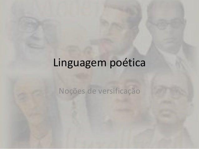 Linguagem poética Noções de versificação