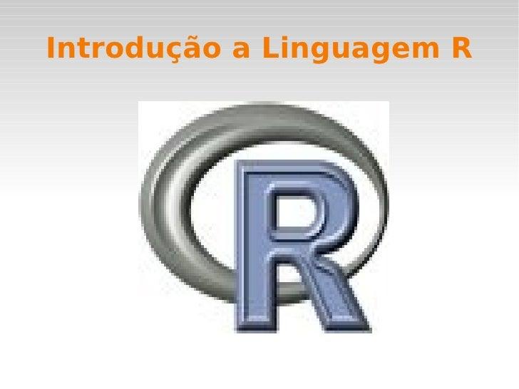 Introdução a Linguagem R