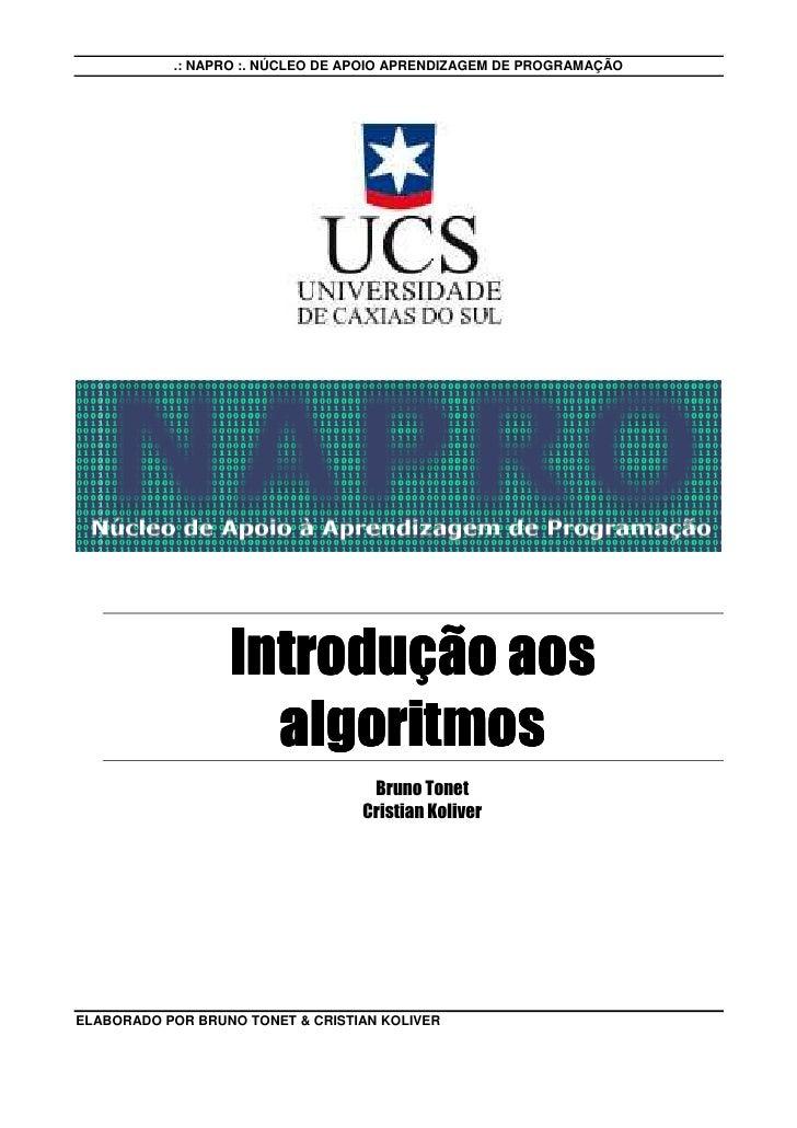 .: NAPRO :. NÚCLEO DE APOIO APRENDIZAGEM DE PROGRAMAÇÃO                       Introdução aos                     algoritmo...