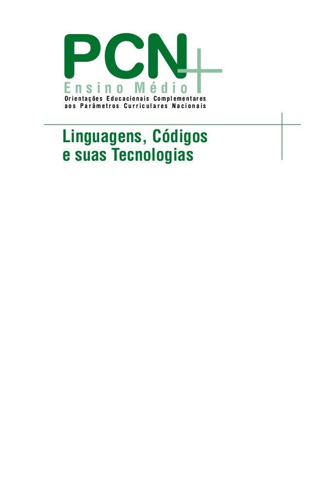Linguagens, Códigos e suas Tecnologias Orientações Educacionais Complementares a o s P a r â m e t r o s C u r r i c u l a...