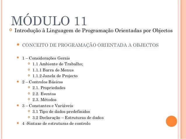MÓDULO 11   Introdução à Linguagem de Programação Orientadas por Objectos       CONCEITO DE PROGRAMAÇÃO ORIENTADA A OBJE...