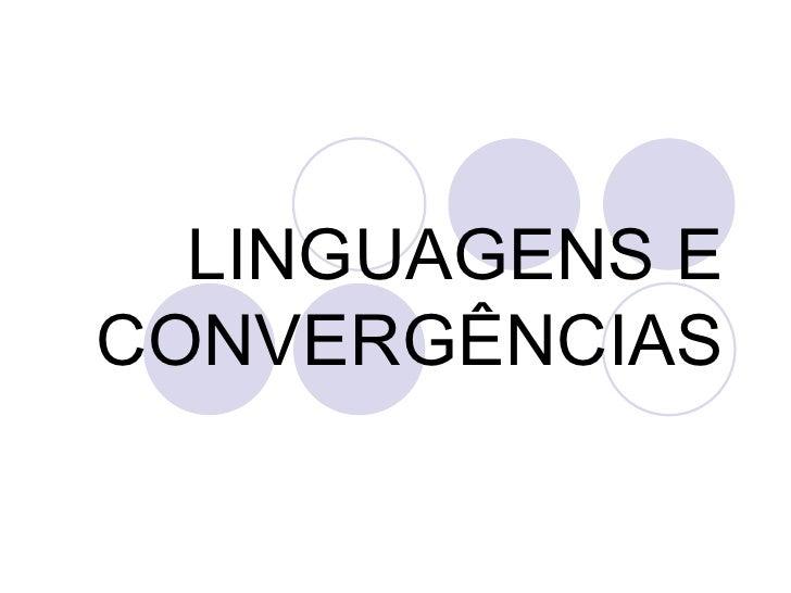 LINGUAGENS ECONVERGÊNCIAS