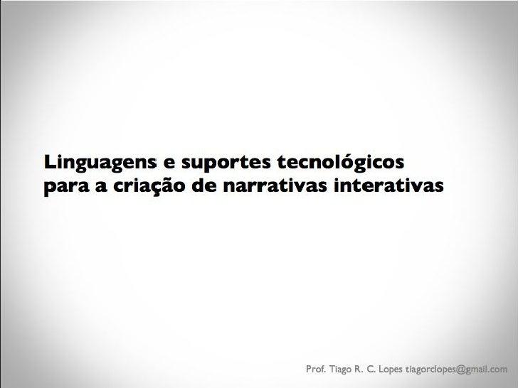 Linguagens e suportes para narrativas interativas