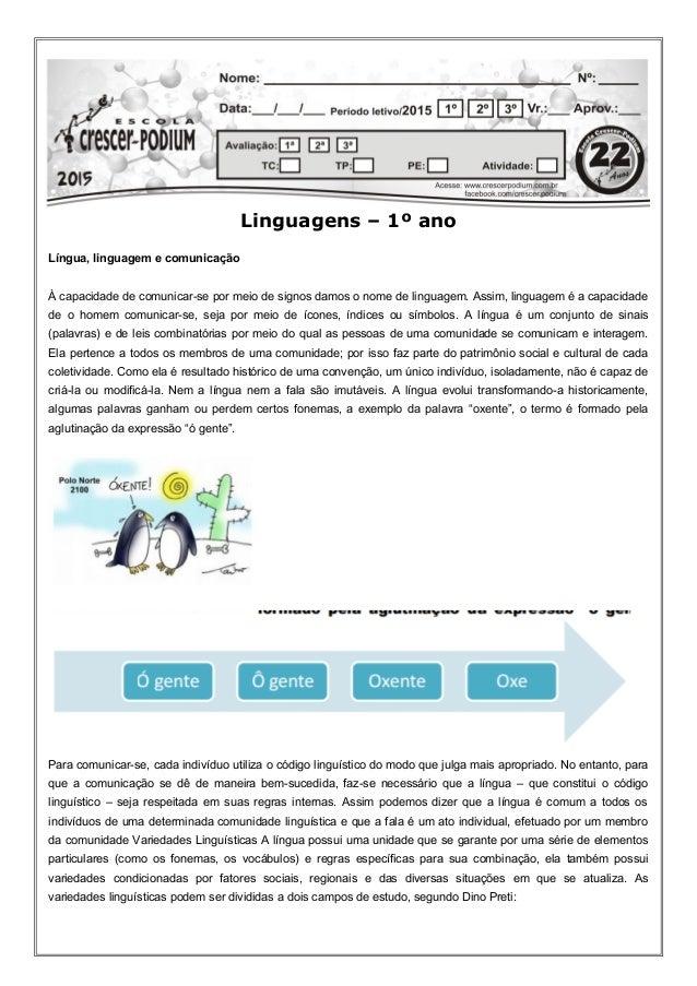 Linguagens – 1º ano Língua, linguagem e comunicação À capacidade de comunicar-se por meio de signos damos o nome de lingua...