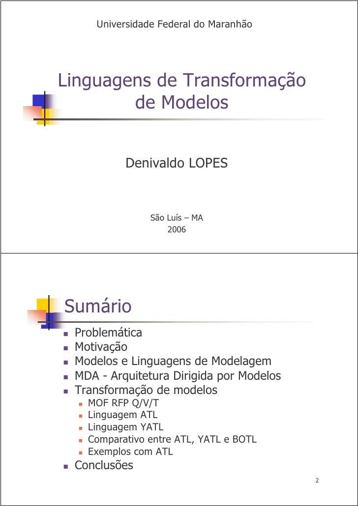 Universidade Federal do Maranhão     Linguagens de Transformação         de Modelos             Denivaldo LOPES           ...