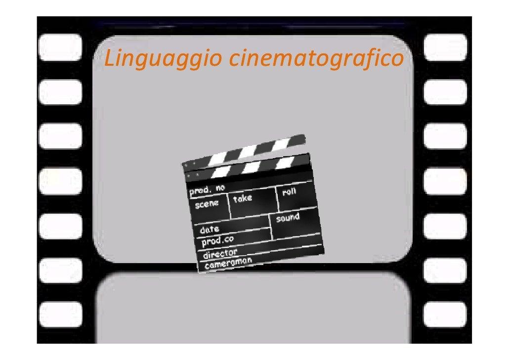 Linguaggiocinematografico Linguaggio cinematografico
