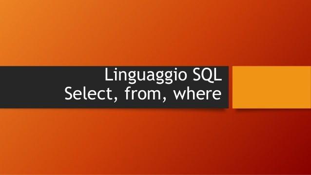 Linguaggio SQL Select, from, where