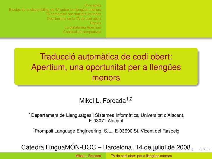 Conceptes Efectes de la disponibilitat de TA sobre les llengües menors                          TA comercial: oportunitats...