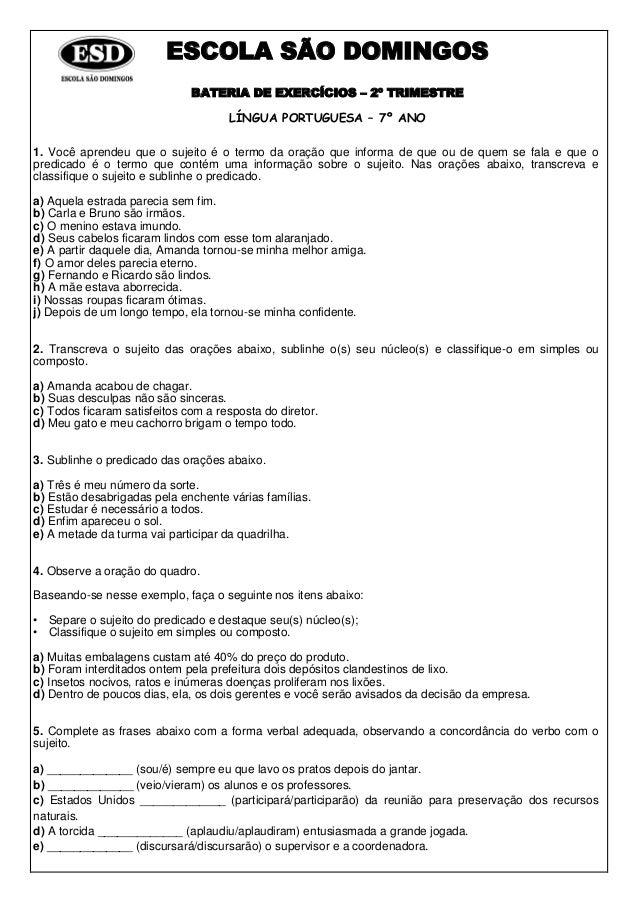 ESCOLA SÃO DOMINGOS BATERIA DE EXERCÍCIOS – 2º TRIMESTRE LÍNGUA PORTUGUESA – 7º ANO 1. Você aprendeu que o sujeito é o ter...
