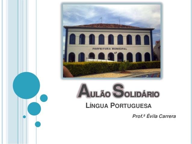 AULÃO SOLIDÁRIO LÍNGUA PORTUGUESA Prof.ª Évila Carrera