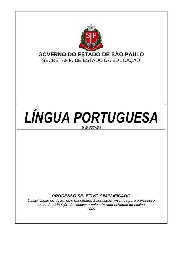 GOVERNO DO ESTADO DE SÃO PAULO SECRETARIA DE ESTADO DA EDUCAÇÃO LÍNGUA PORTUGUESAGABARITADA PROCESSO SELETIVO SIMPLIFICADO...