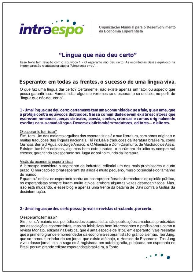 Organização Mundial para o Desenvolvimento da Economia Esperantista 1 - Uma língua que deu certo certamente tem uma comuni...