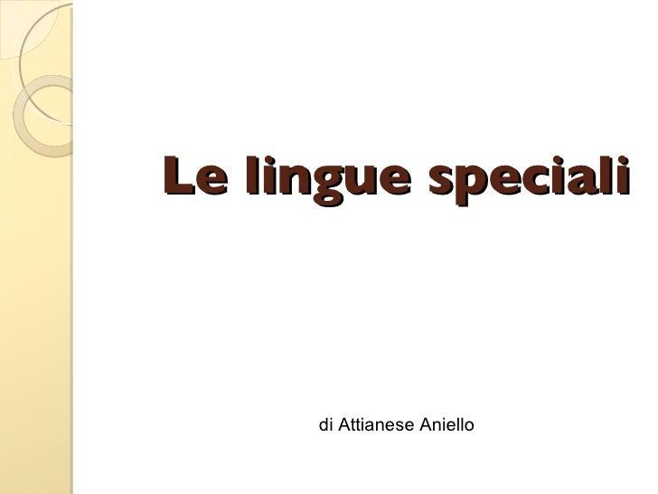 Le lingue speciali  di Attianese Aniello