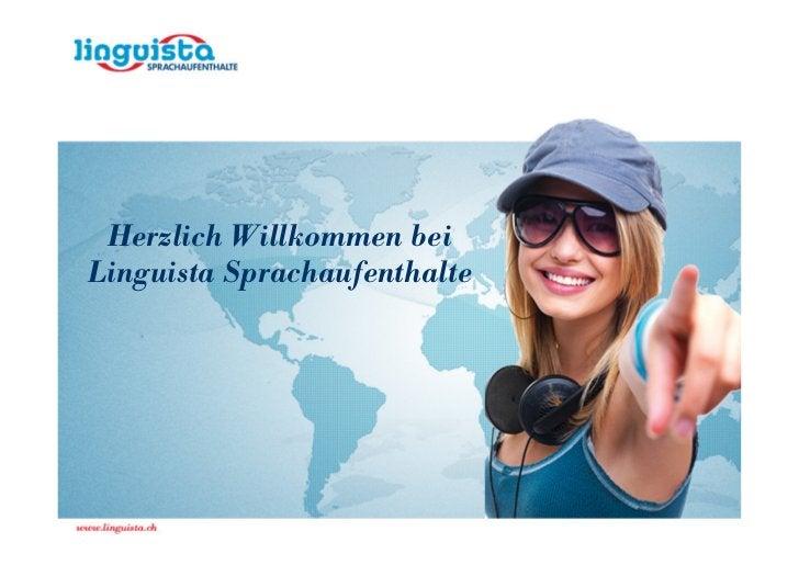 Herzlich Willkommen beiLinguista Sprachaufenthalte