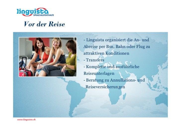 Vor der Reise                - Linguista organisiert die An- und                Abreise per Bus, Bahn oder Flug zu        ...