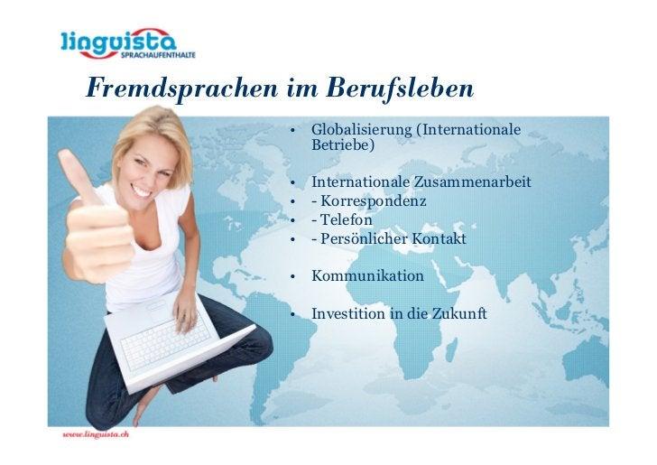 Fremdsprachen im Berufsleben              • Globalisierung (Internationale                Betriebe)              •   Inter...