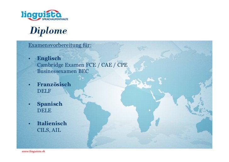 DiplomeExamensvorbereitung für:•   Englisch    Cambridge Examen FCE / CAE / CPE    Businessexamen BEC•   Französisch    DE...