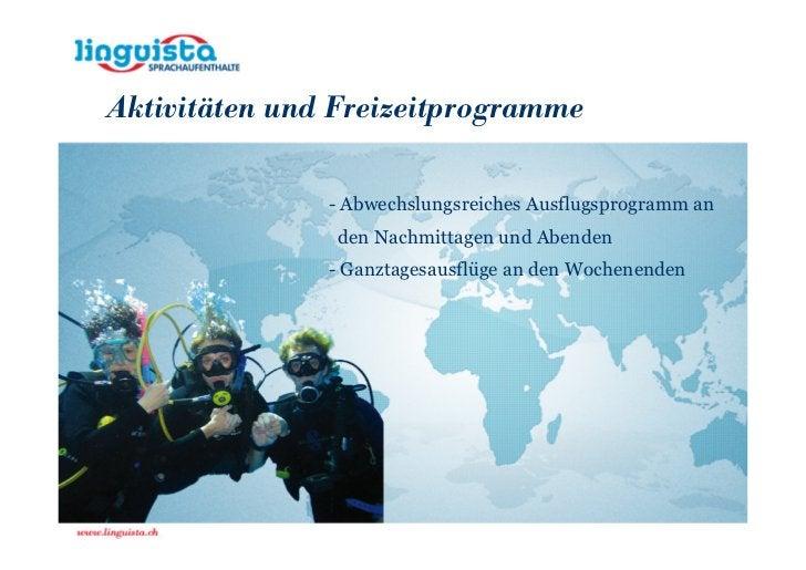 Aktivitäten und Freizeitprogramme               - Abwechslungsreiches Ausflugsprogramm an                den Nachmittagen ...