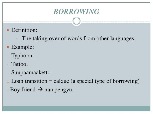 linguistic borrowing loan words theoretical Investigating loan words and expressions in tourism discourse: a the same process of linguistic borrowing is under constant borrowing and loan word.