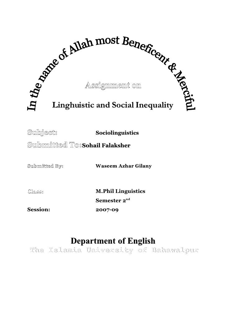 Assignment on             Linghuistic and Social Inequality   Subject:              Sociolinguistics  Submitted To:Sohail ...