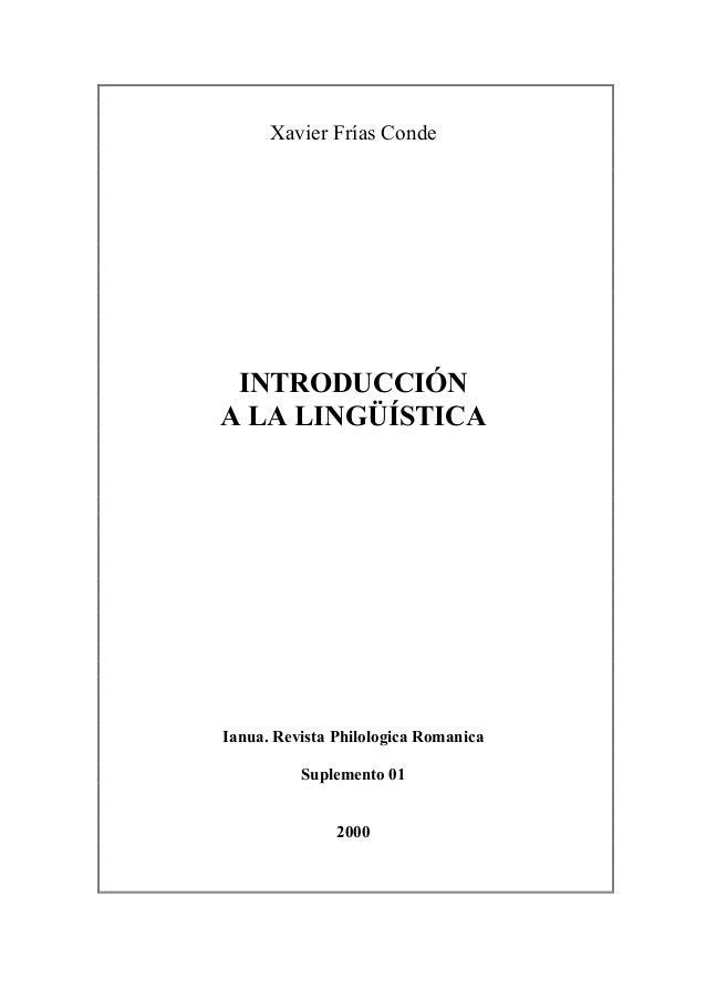 Xavier Frías Conde INTRODUCCIÓN A LA LINGÜÍSTICA Ianua. Revista Philologica Romanica Suplemento 01 2000