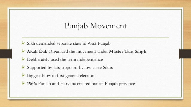 Punjab Movement  Sikh demanded separate state in West Punjab  Akali Dal: Organized the movement under Master Tara Singh ...