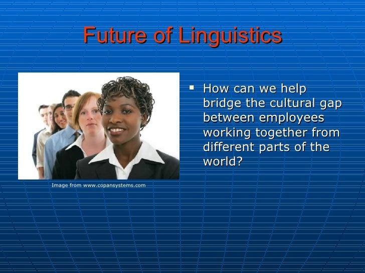 Future of Linguistics     SlideShare
