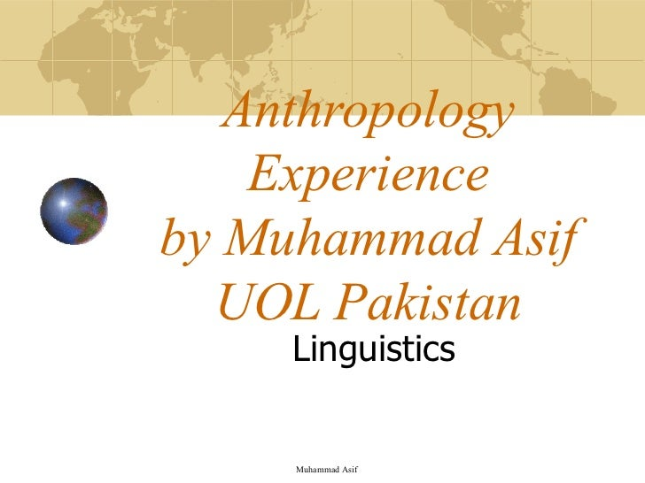 Anthropology Experience by Muhammad Asif UOL Pakistan Linguistics Muhammad Asif