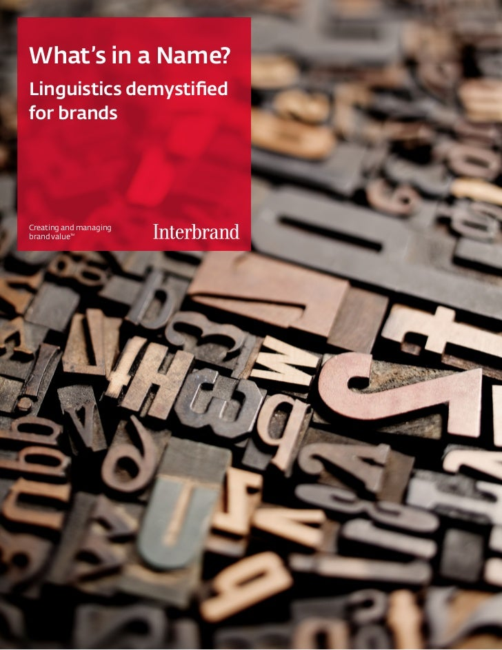 What's in a Name?Linguistics demystifiedfor brandsCreating and managingbrand value          TM
